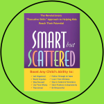 Smart But Scattered by Peg Dawson, EdD & Richard Guare, PhD