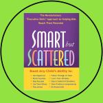 Smart But Scattered by Peg Dawson, EdD & Richard Guare, PhD